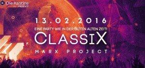 Kantine presents ClassiX: Eine Party wie in der guten alten Zeit