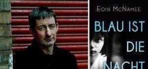 """""""Blau ist die Nacht"""" von Eoin McNamee: Vielschichtiger Noir-Krimi aus Nordirland"""